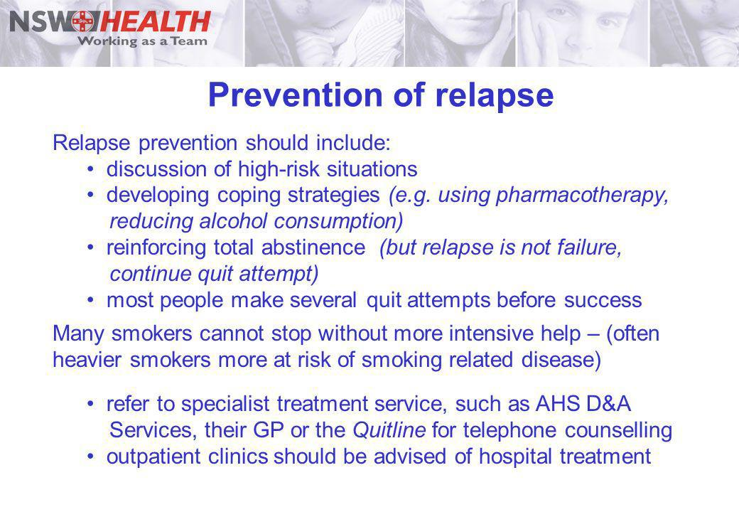 Prevention of relapse Relapse prevention should include: