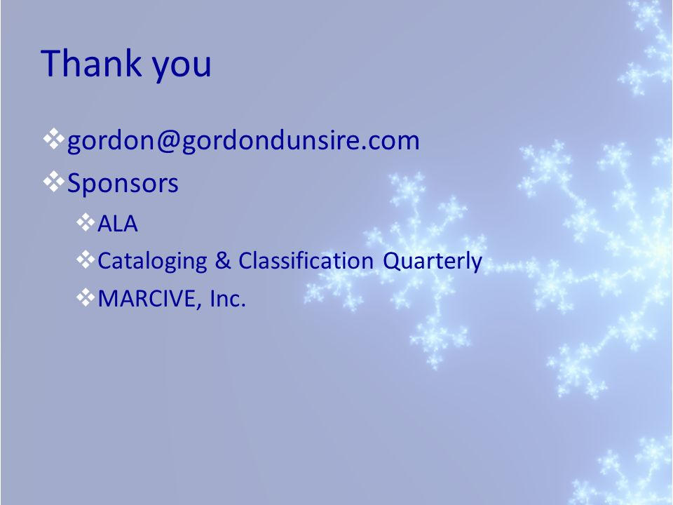 Thank you gordon@gordondunsire.com Sponsors ALA