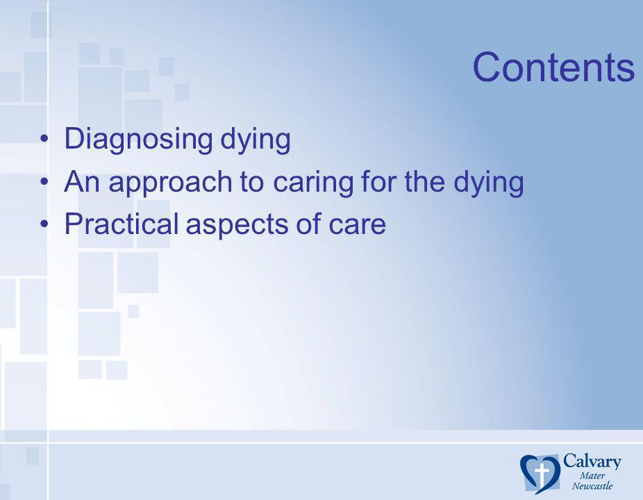 Contents Diagnosing dying An approach to caring for the dying