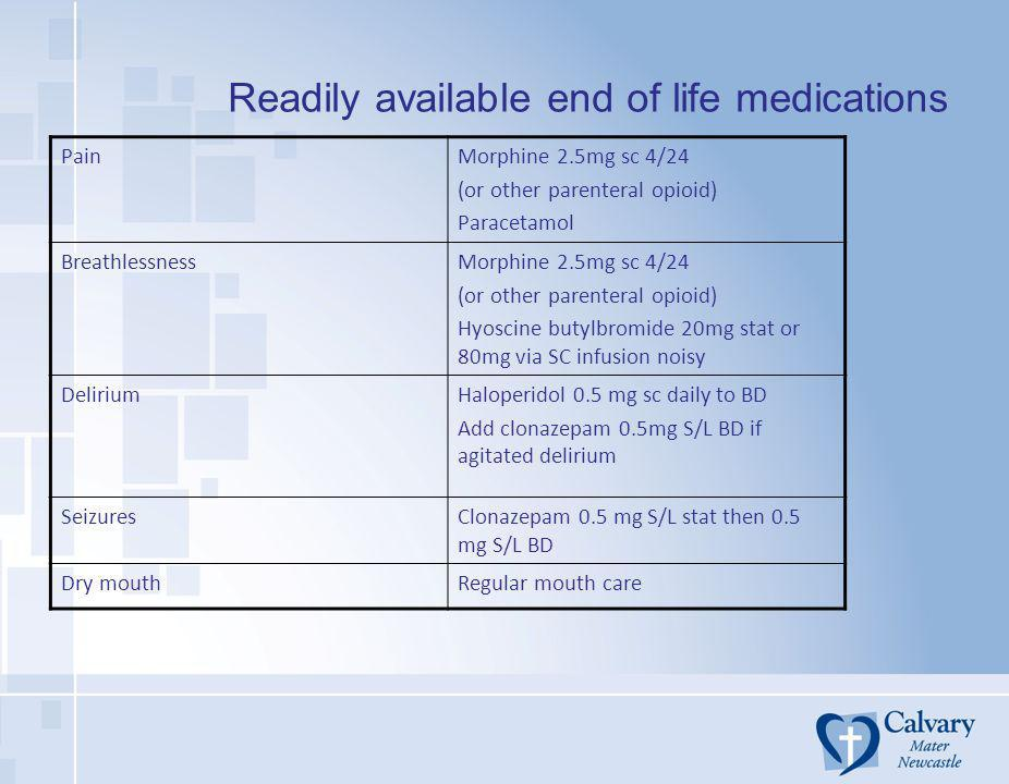 Readily available end of life medications