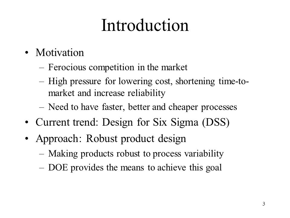 Introduction Motivation Current trend: Design for Six Sigma (DSS)