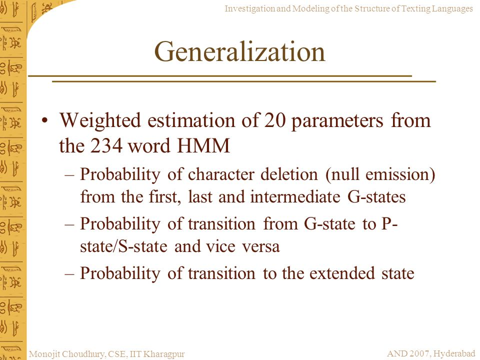 Generalization Weighted estimation of 20 parameters from the 234 word HMM.