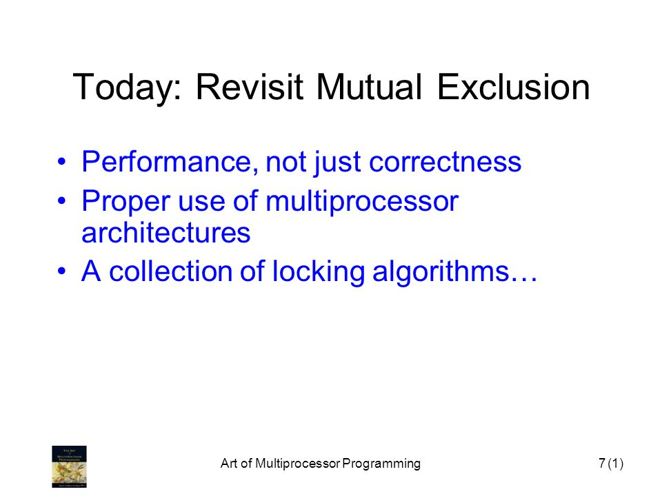 Today: Revisit Mutual Exclusion