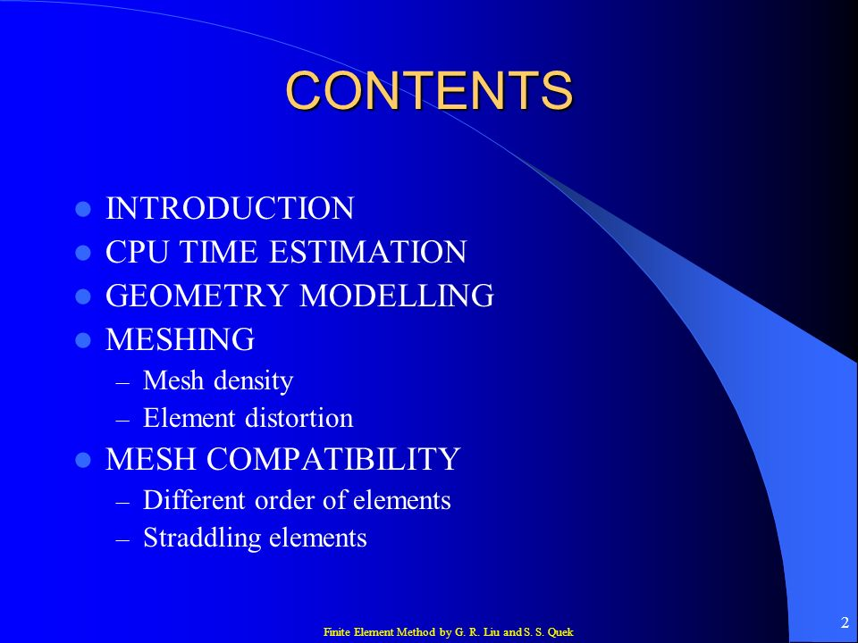CONTENTS INTRODUCTION CPU TIME ESTIMATION GEOMETRY MODELLING MESHING