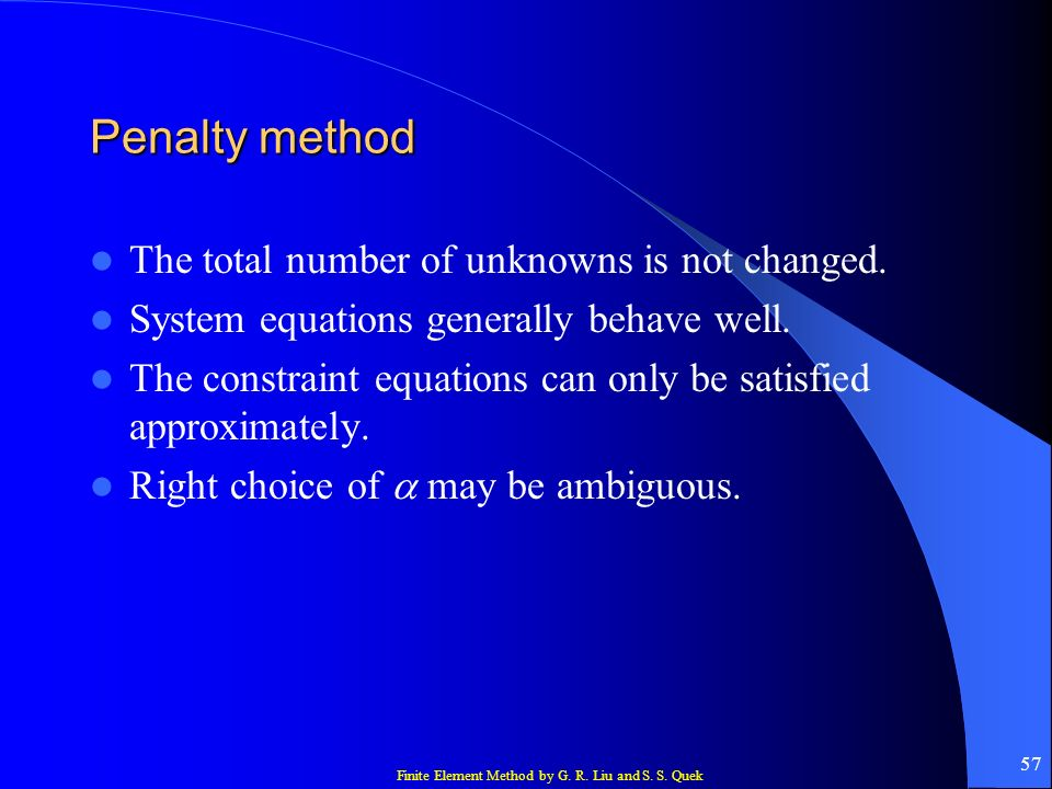 Penalty method The total number of unknowns is not changed.