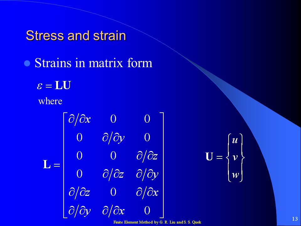 Stress and strain Strains in matrix form where