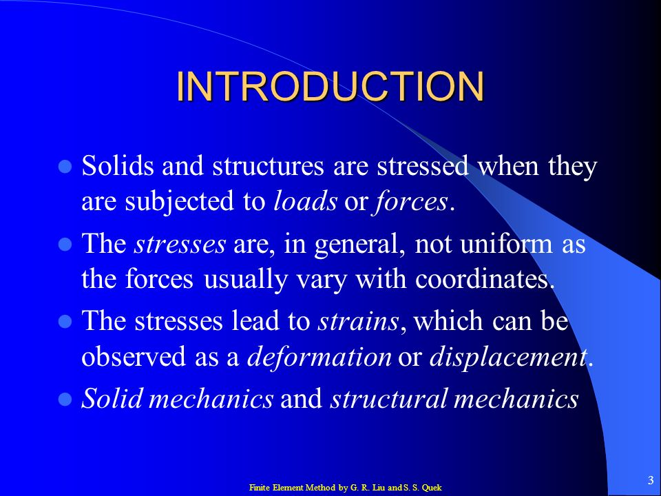 INTRODUCTION Solids and structures are stressed when they are subjected to loads or forces.