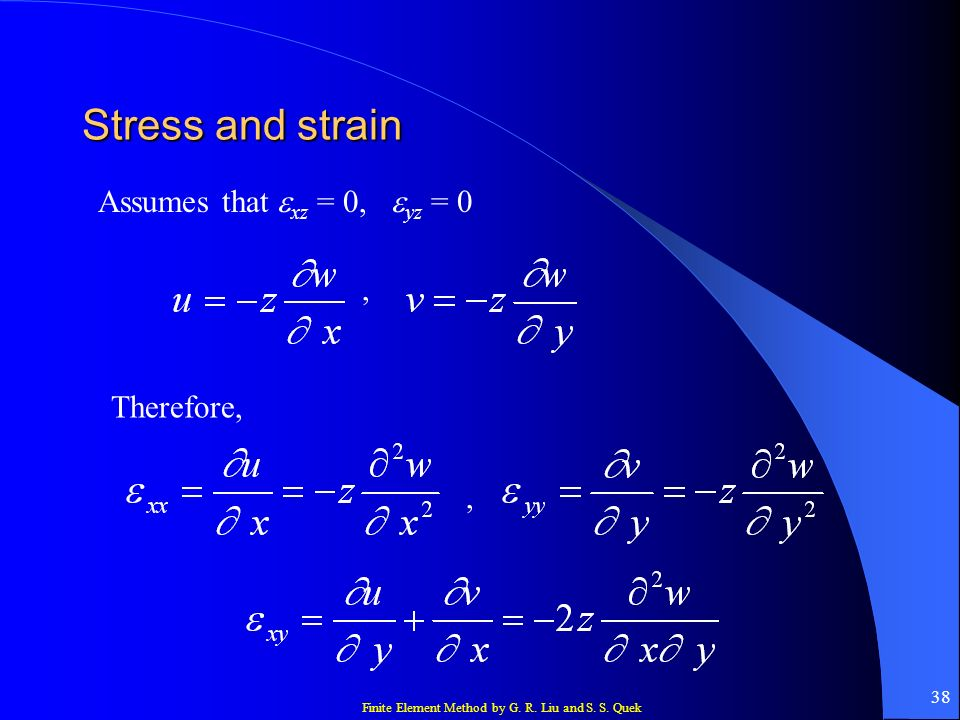 Stress and strain Assumes that exz = 0, eyz = 0 , Therefore, ,