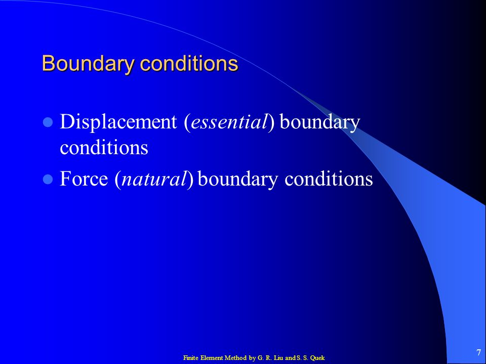 Boundary conditions Displacement (essential) boundary conditions.