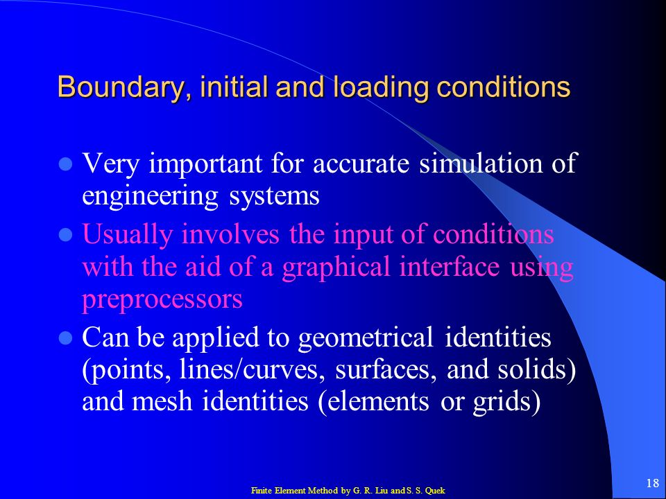 Boundary, initial and loading conditions