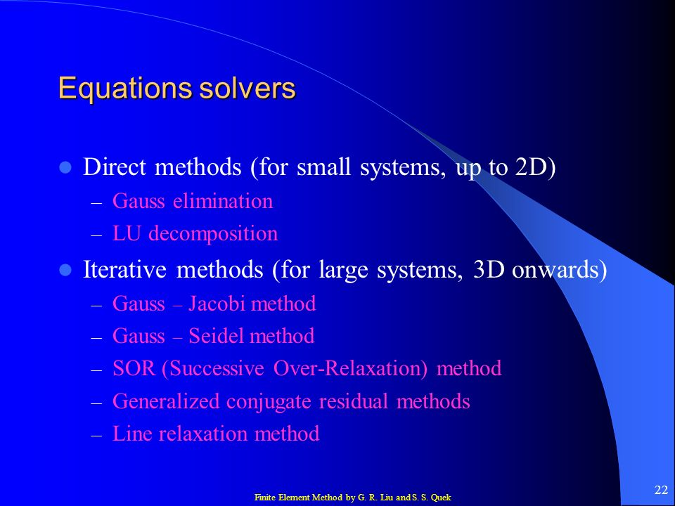 Equations solvers Direct methods (for small systems, up to 2D)