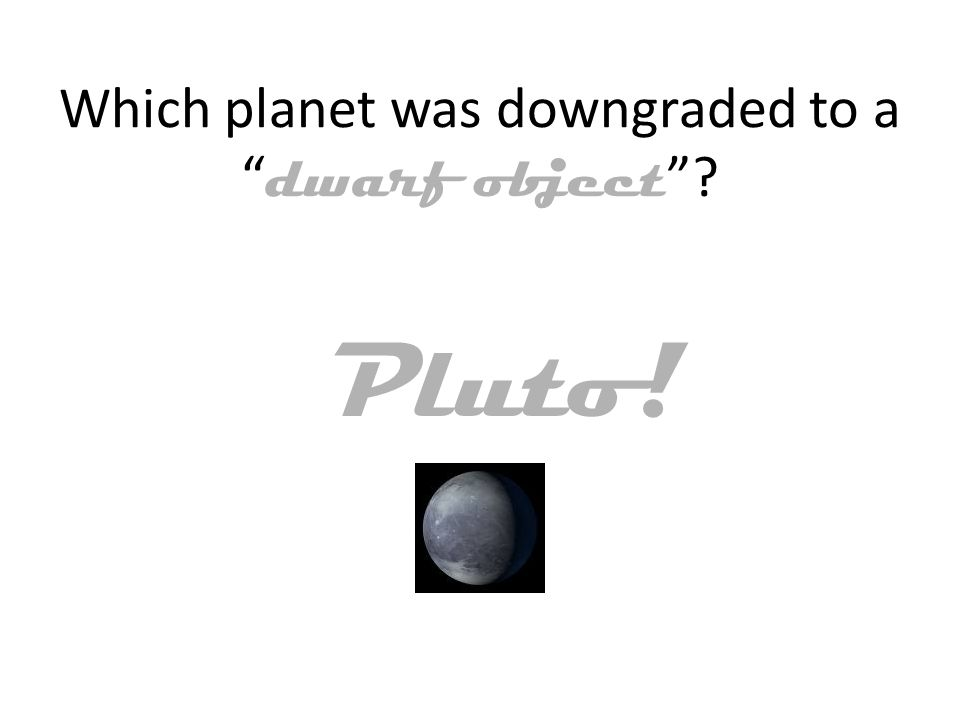 Which planet was downgraded to a dwarf object