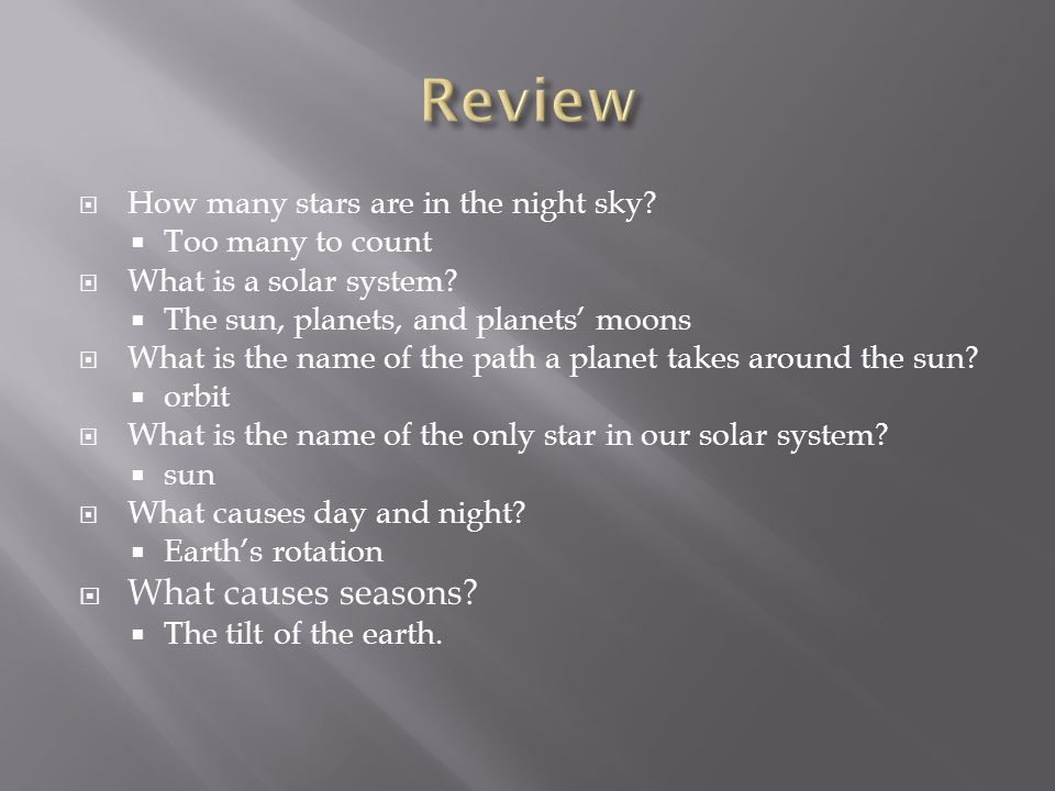 Review What causes seasons How many stars are in the night sky
