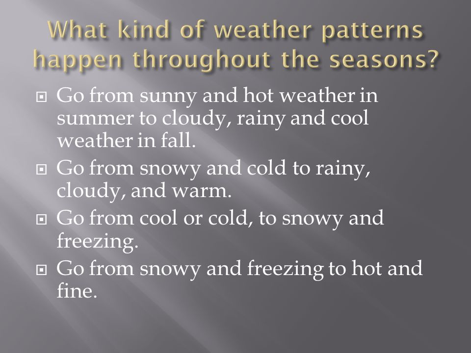 What kind of weather patterns happen throughout the seasons