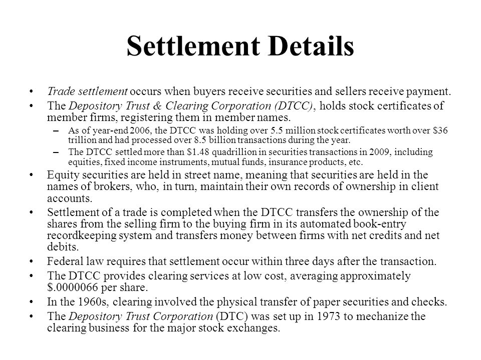 Settlement Details Trade settlement occurs when buyers receive securities and sellers receive payment.