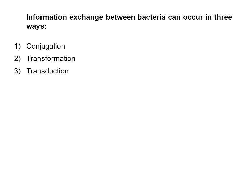 Information exchange between bacteria can occur in three ways: