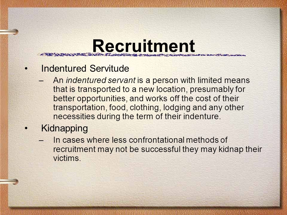 Recruitment Indentured Servitude Kidnapping