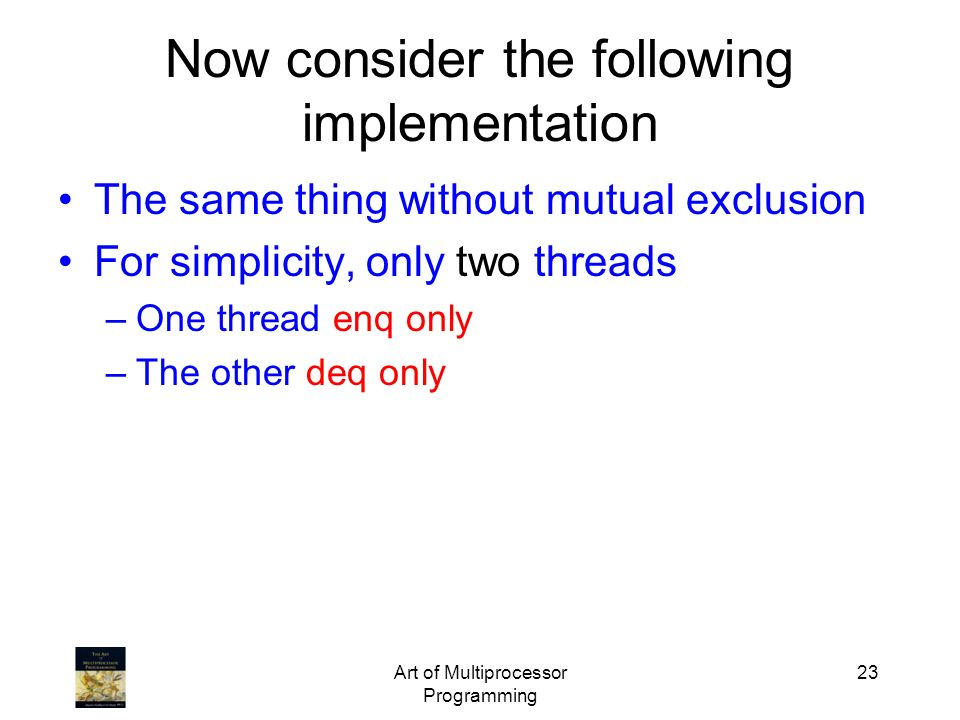 Now consider the following implementation