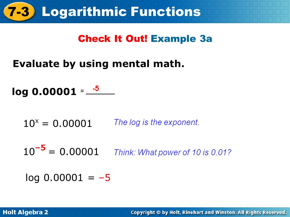 -5 Check It Out! Example 3a Evaluate by using mental math. log