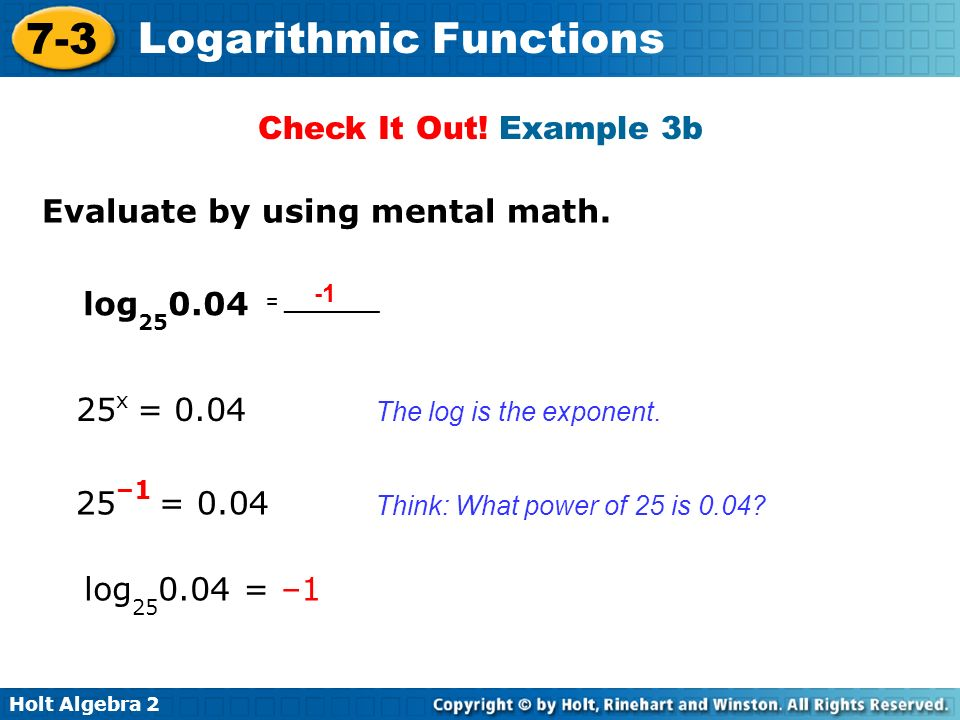 -1 Check It Out! Example 3b Evaluate by using mental math. log250.04