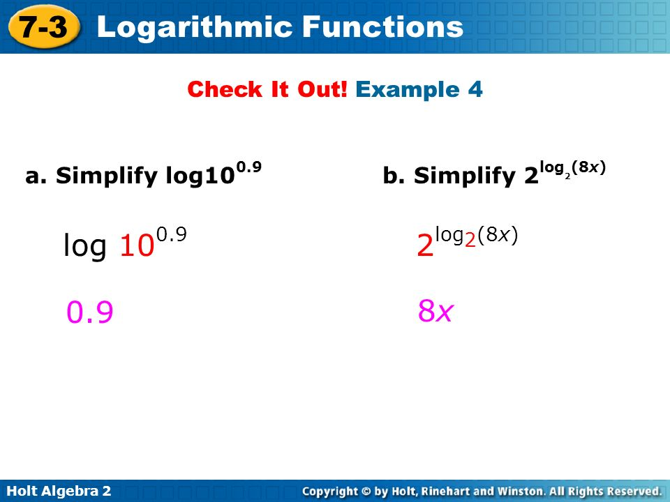 log log2(8x) 0.9 8x Check It Out! Example 4