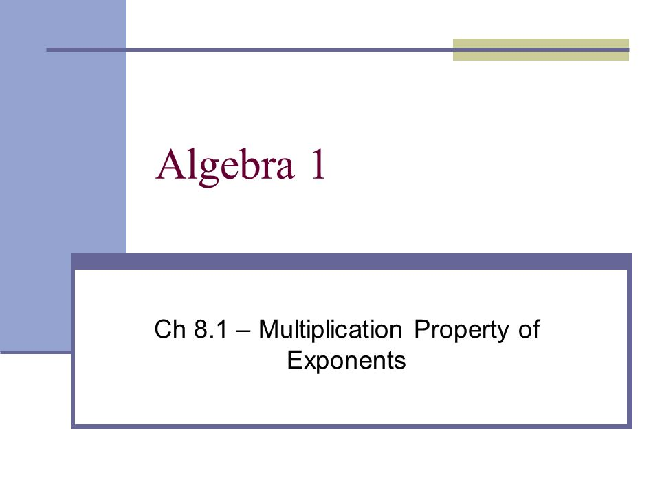 Multiplication Worksheets exponents and multiplication worksheets : Ch 8.1 – Multiplication Property of Exponents - ppt video online ...