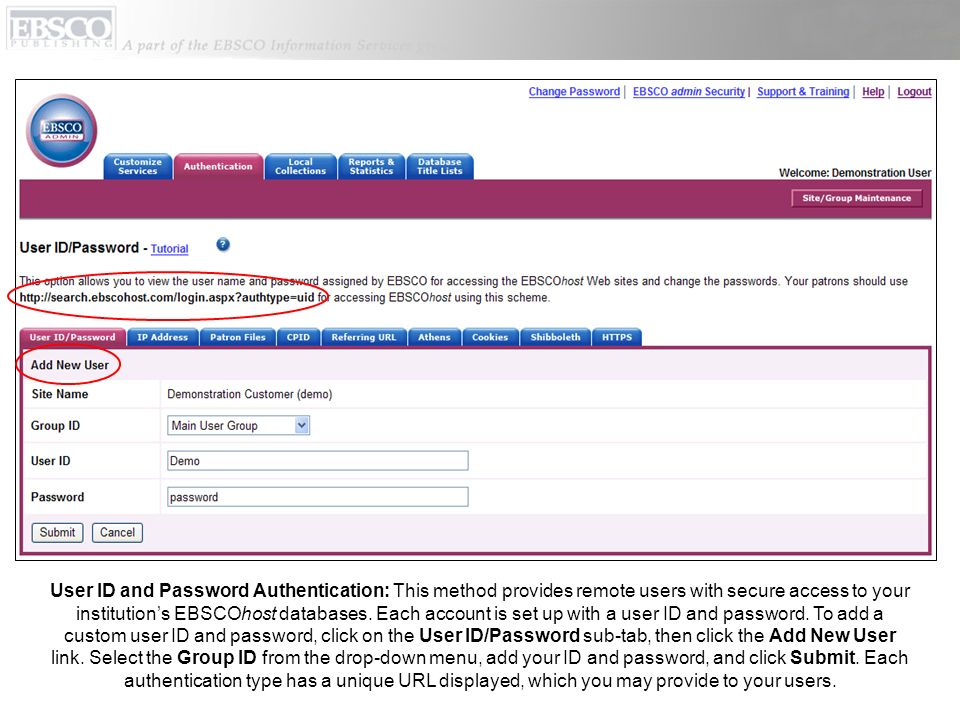 User ID and Password Authentication: This method provides remote users with secure access to your institution's EBSCOhost databases.