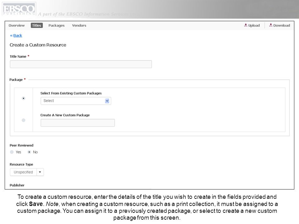To create a custom resource, enter the details of the title you wish to create in the fields provided and click Save.