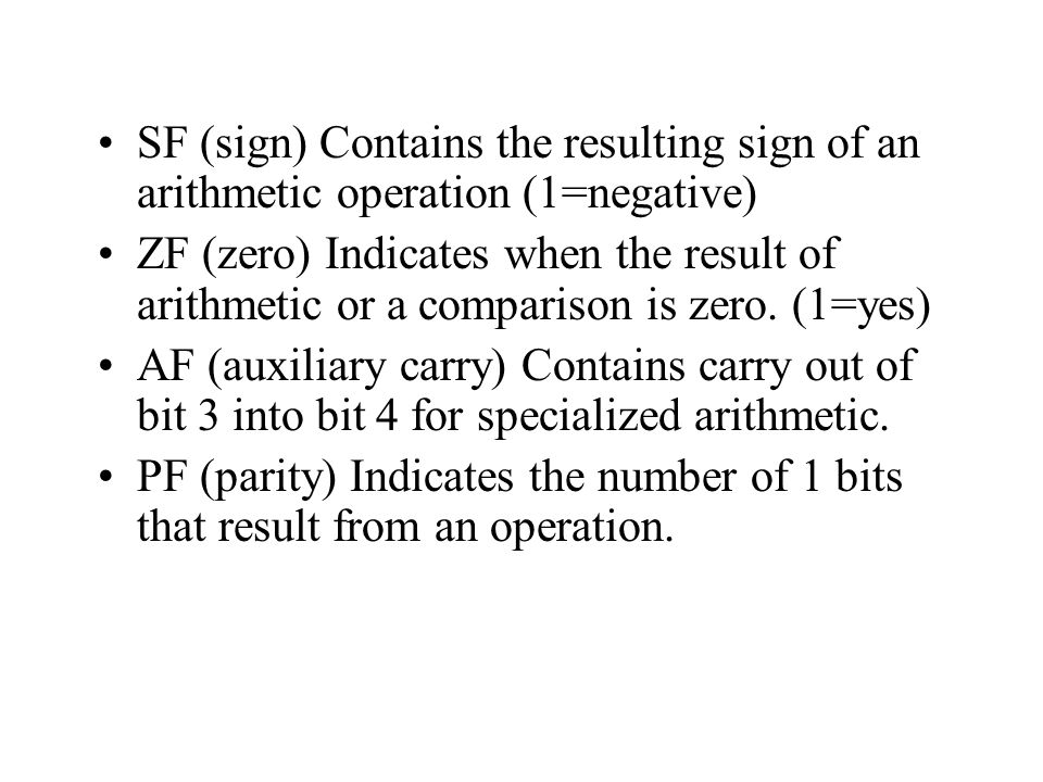SF (sign) Contains the resulting sign of an arithmetic operation (1=negative)