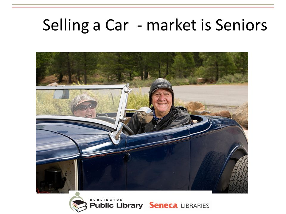 Selling a Car - market is Seniors