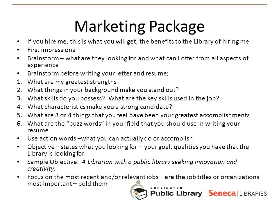Marketing Package If you hire me, this is what you will get, the benefits to the Library of hiring me.