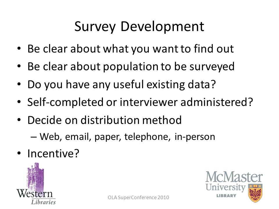 Survey Development Be clear about what you want to find out