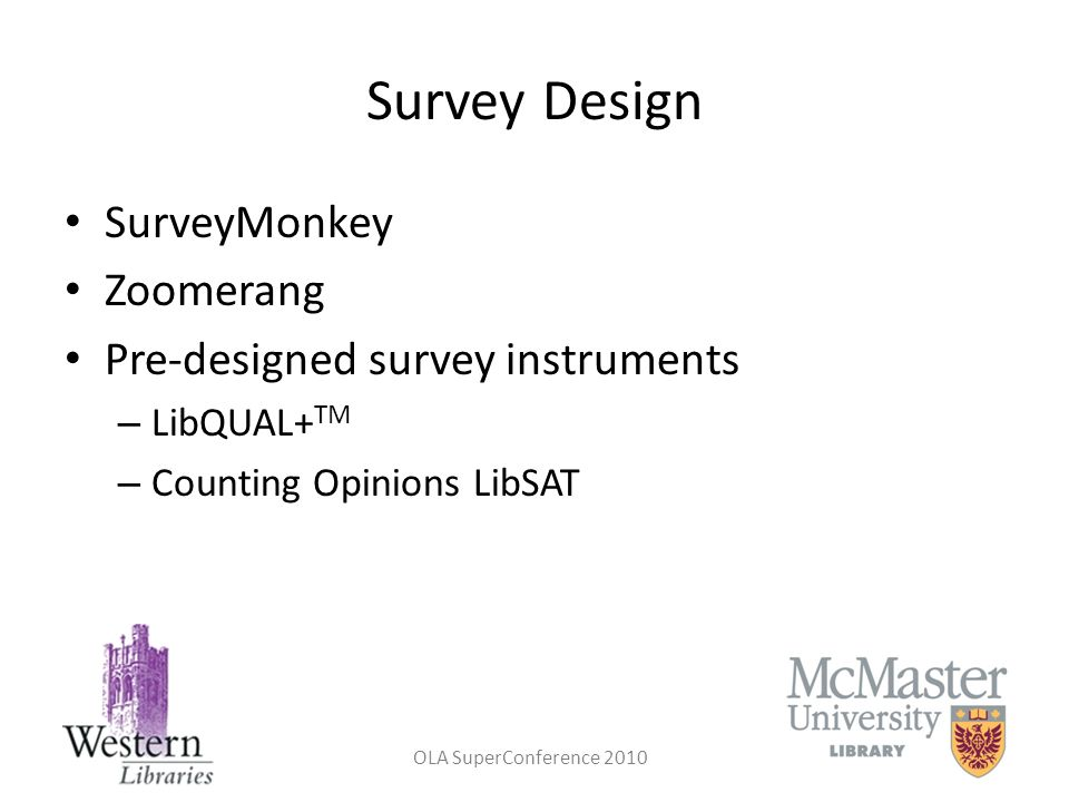 Survey Design SurveyMonkey Zoomerang Pre-designed survey instruments