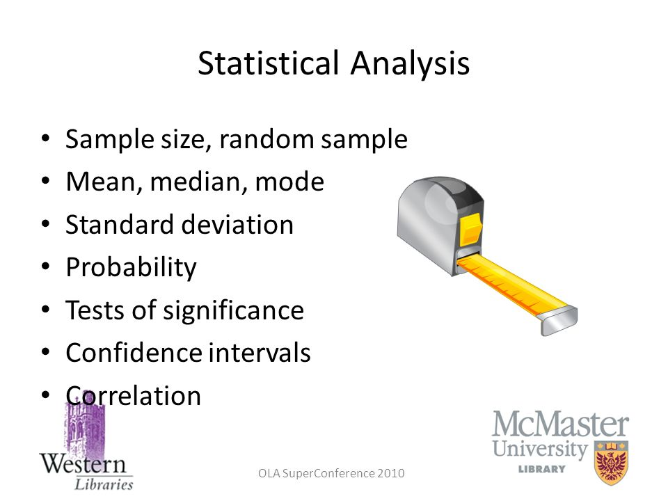 Statistical Analysis Sample size, random sample Mean, median, mode