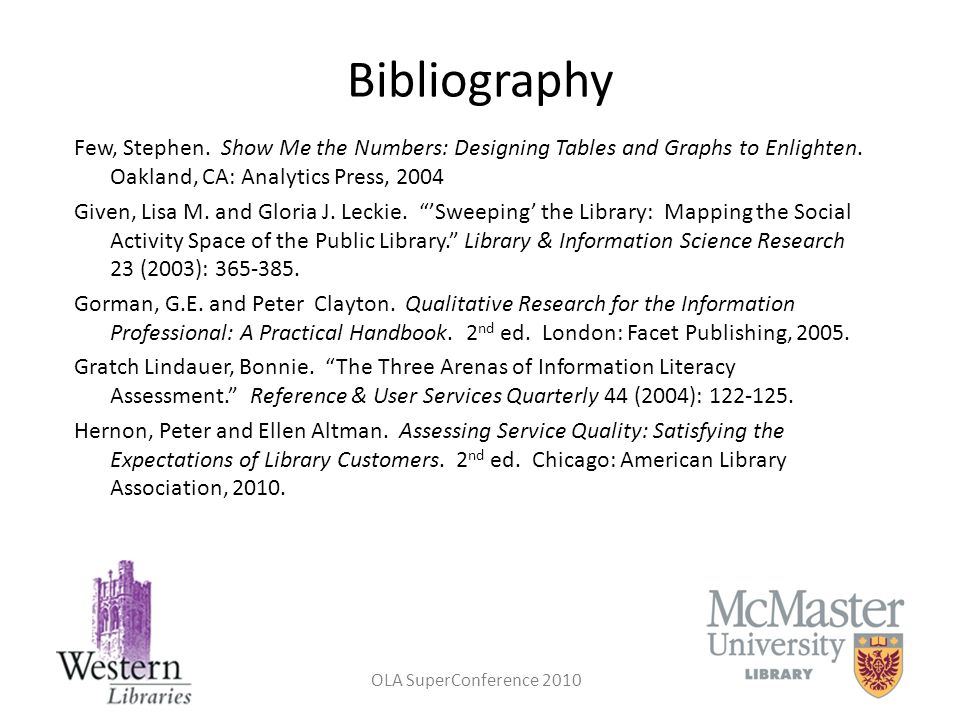 Bibliography Few, Stephen. Show Me the Numbers: Designing Tables and Graphs to Enlighten. Oakland, CA: Analytics Press, 2004.