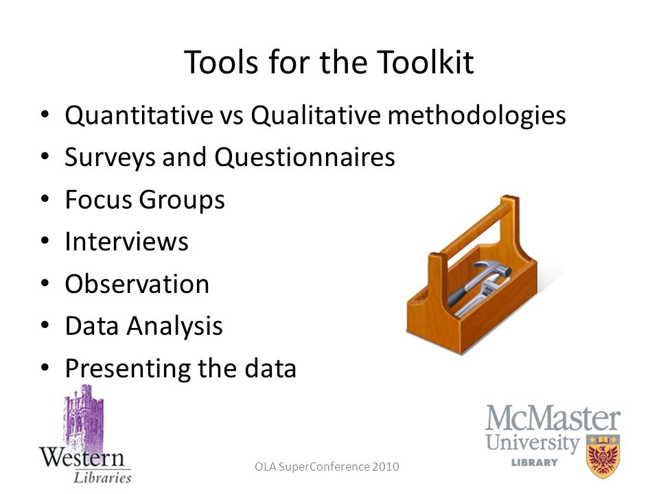 Tools for the Toolkit Quantitative vs Qualitative methodologies