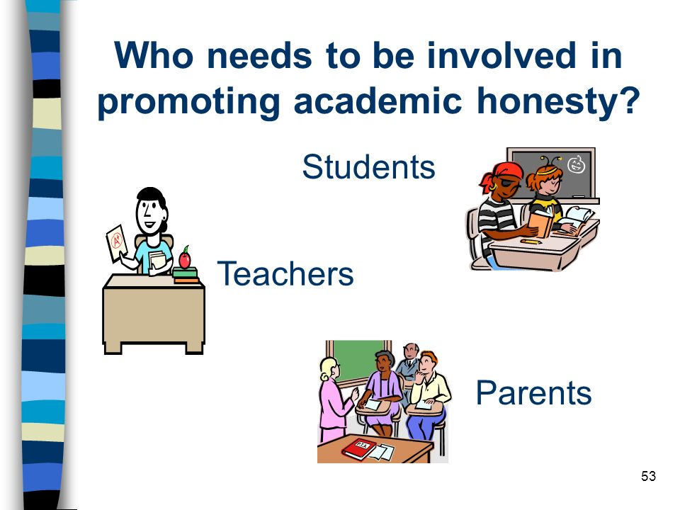 Who needs to be involved in promoting academic honesty