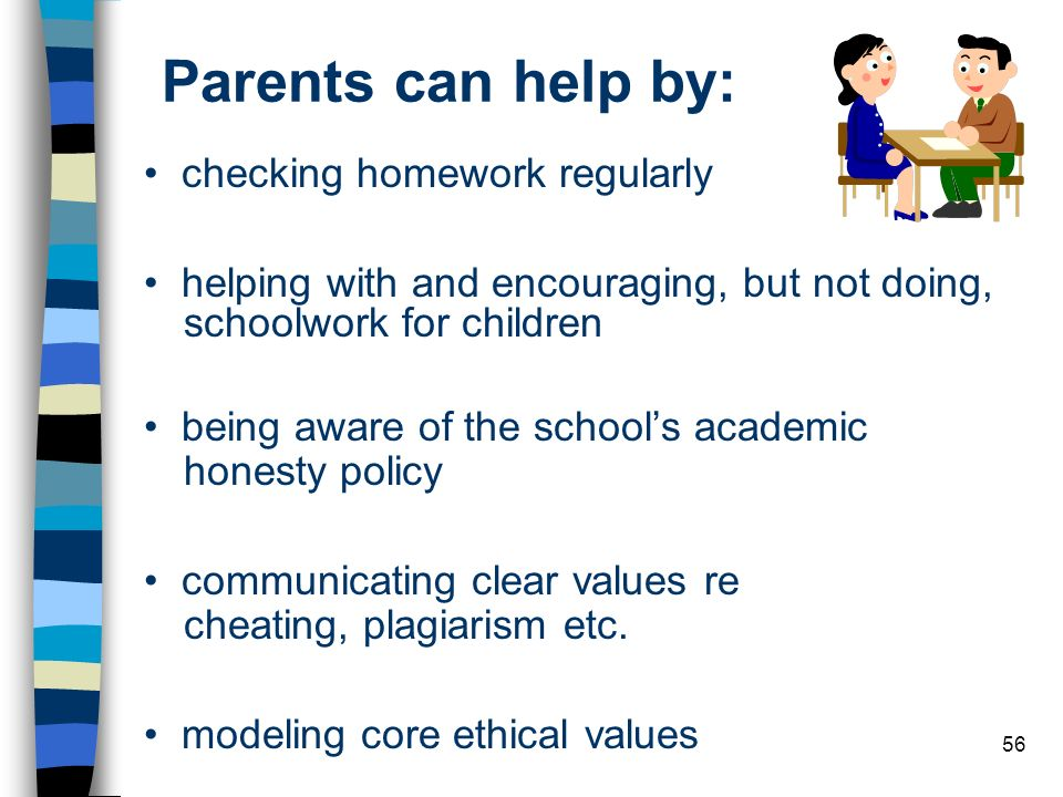 Parents can help by: • checking homework regularly