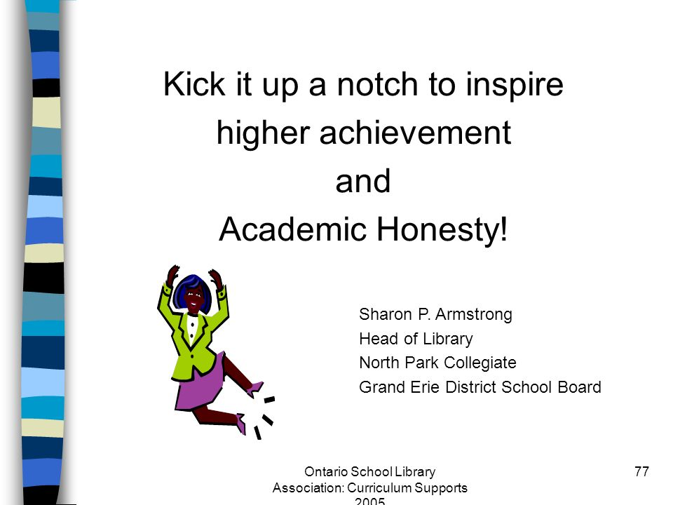 Kick it up a notch to inspire higher achievement and Academic Honesty!
