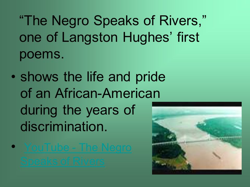 The Negro Speaks of Rivers, one of Langston Hughes' first poems.