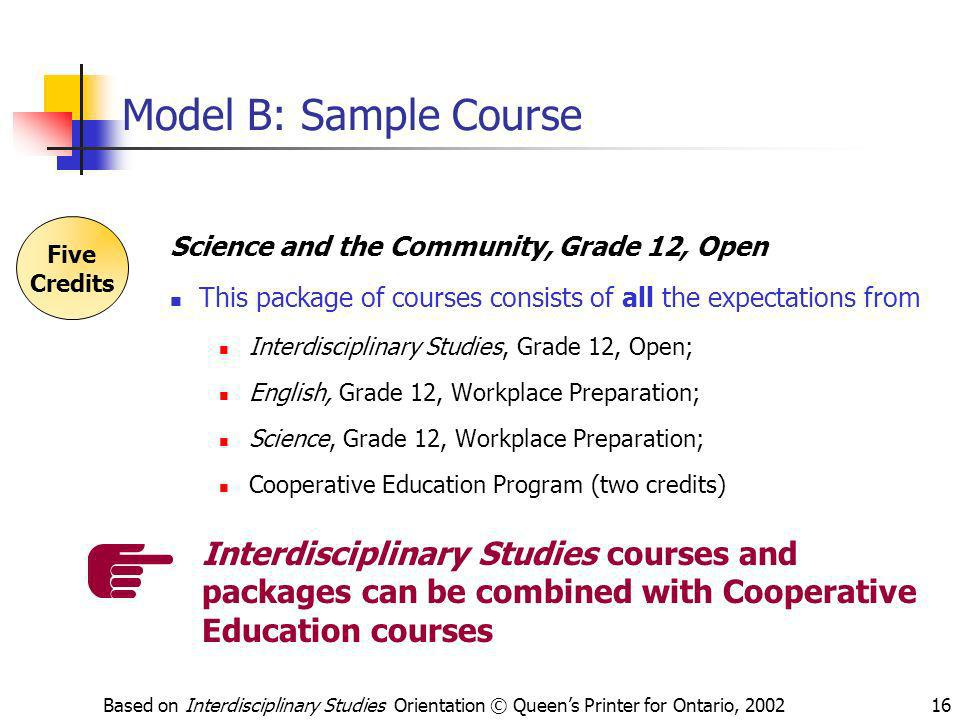 Model B: Sample Course Five. Credits. Science and the Community, Grade 12, Open. This package of courses consists of all the expectations from.