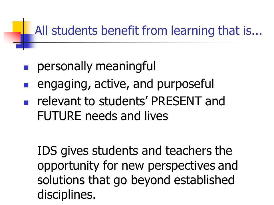 All students benefit from learning that is...