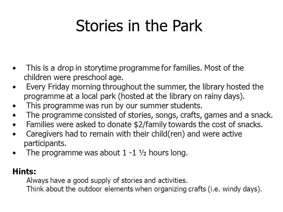 Stories in the Park This is a drop in storytime programme for families. Most of the children were preschool age.