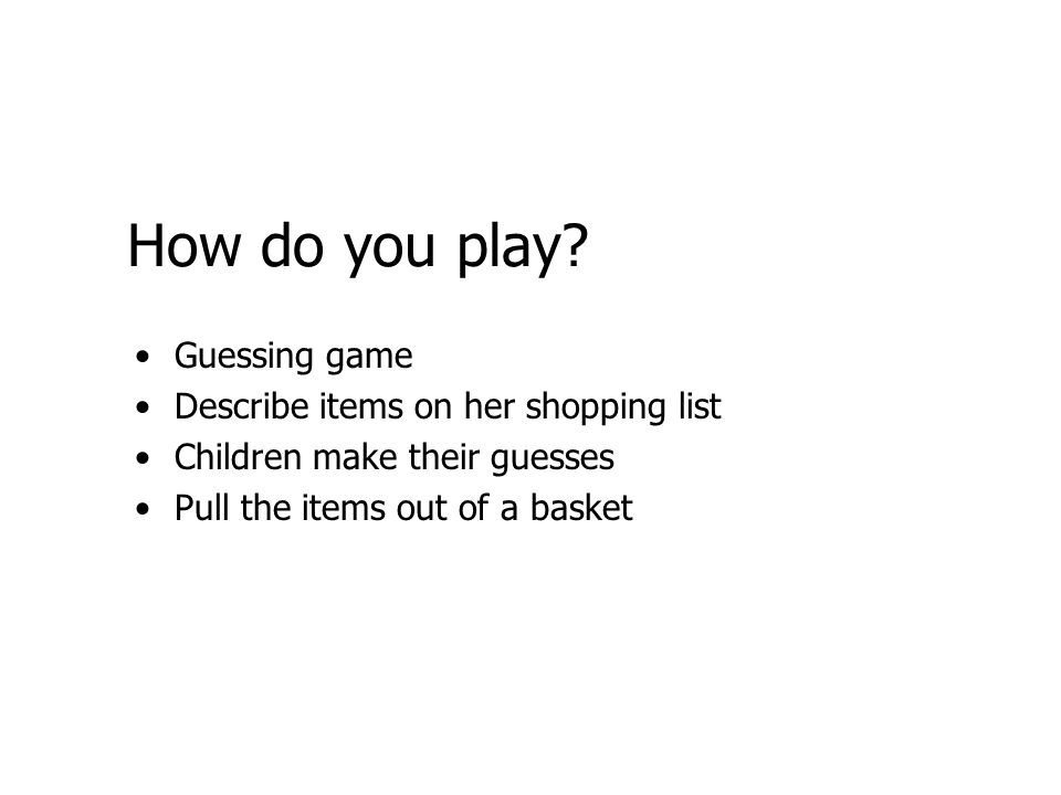 How do you play Guessing game Describe items on her shopping list