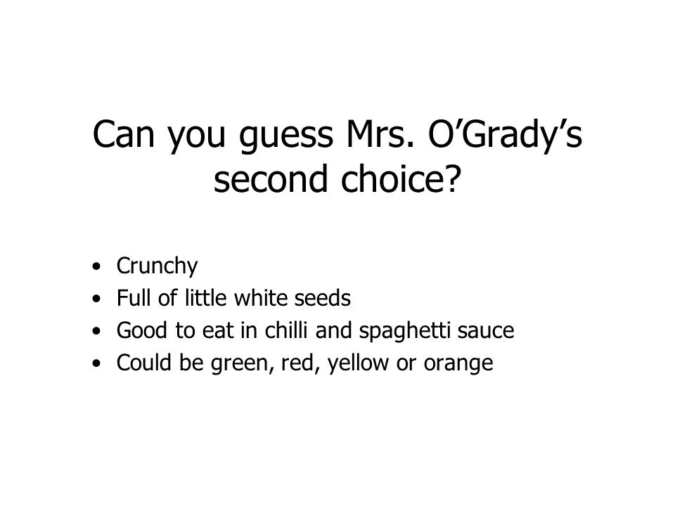 Can you guess Mrs. O'Grady's second choice