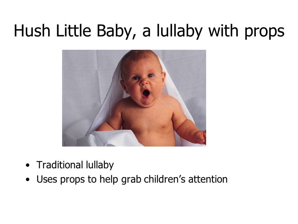 Hush Little Baby, a lullaby with props