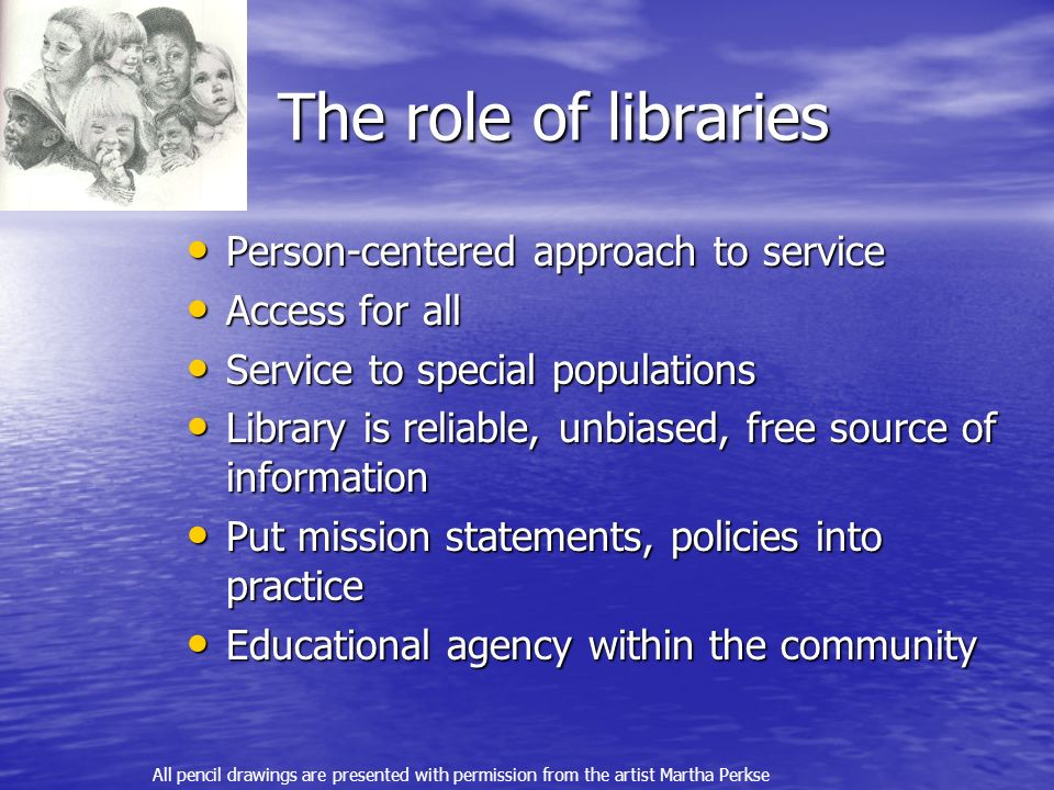 The role of libraries Person-centered approach to service