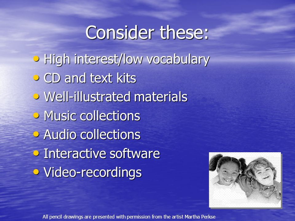 Consider these: High interest/low vocabulary CD and text kits