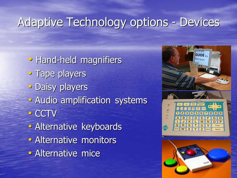 Adaptive Technology options - Devices