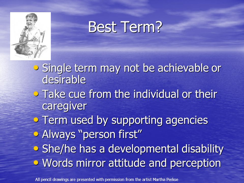 Best Term Single term may not be achievable or desirable